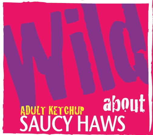 Wild about Saucy Haws Adult Ketchup label image